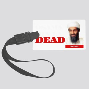 Osama Bin Laden Dead Large Luggage Tag